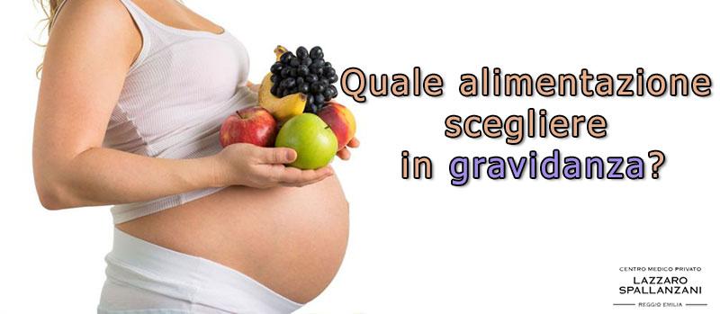 Quale alimentazione scegliere in gravidanza?